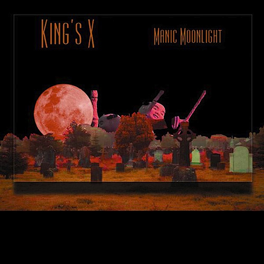 King's X: Manic Moonlight