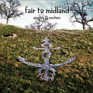 Fair to Midland: Arrows and Anchors