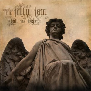 The Jelly Jam: Shall We Descend