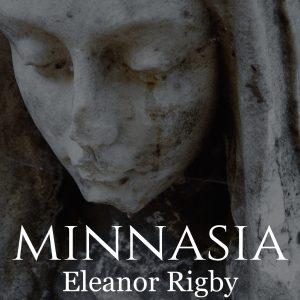 Minnasia Eleanor Rigby